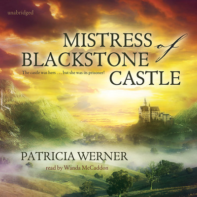 Mistress of Blackstone Castle Audiobook, by Patricia Werner