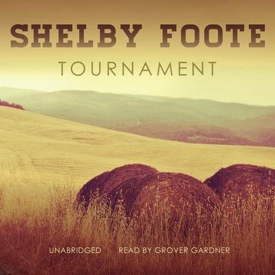 Tournament Audiobook, by Shelby Foote