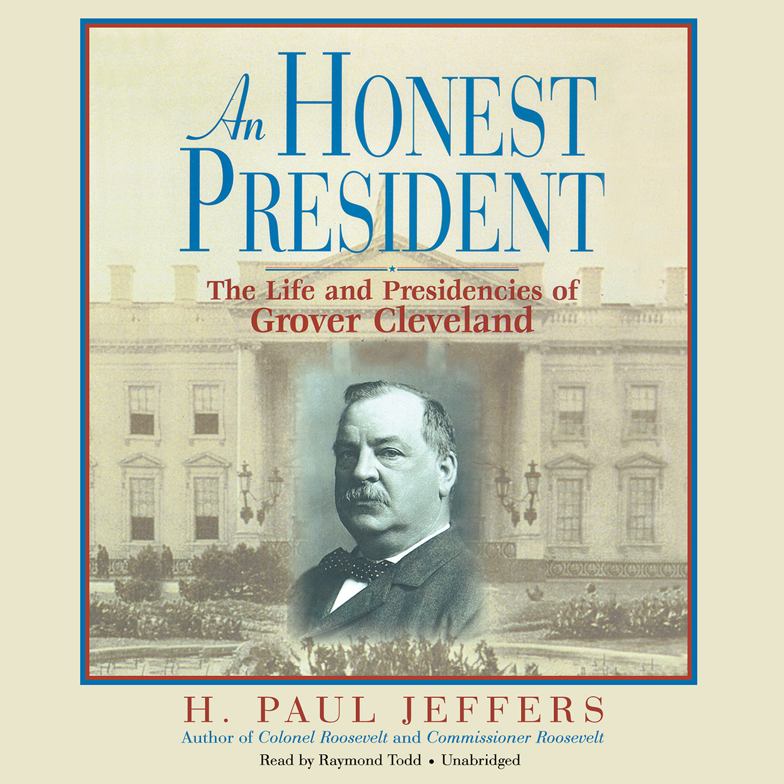 Printable An Honest President: The Life and Presidencies of Grover Cleveland Audiobook Cover Art