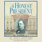 An Honest President: The Life and Presidencies of Grover Cleveland Audiobook, by H. Paul Jeffers
