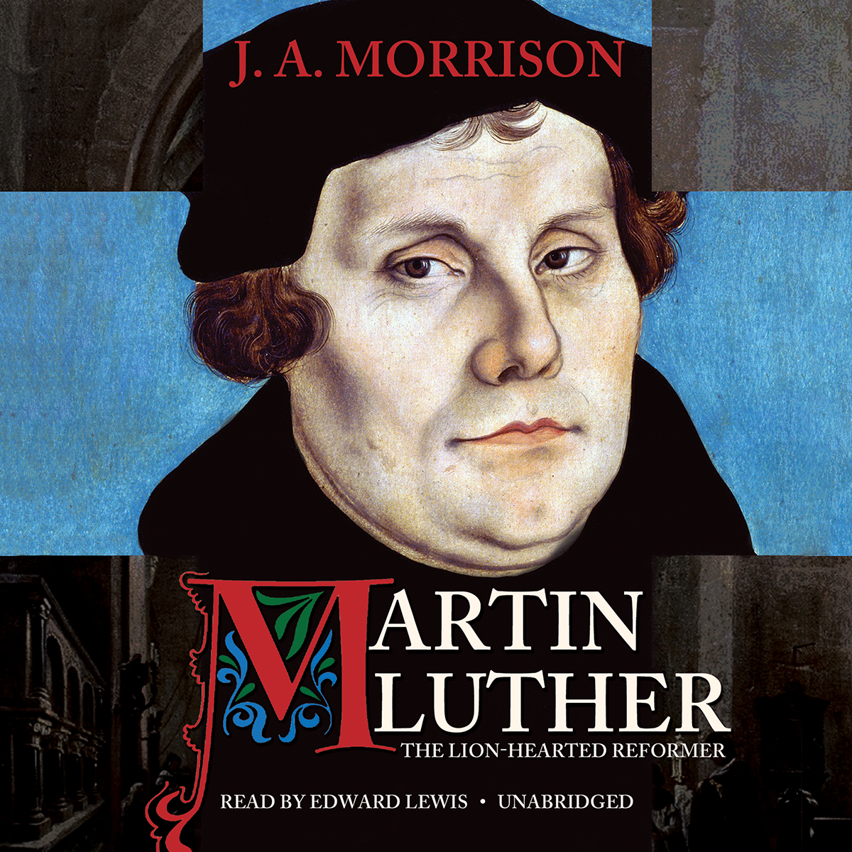 Printable Martin Luther, the Lion-Hearted Reformer Audiobook Cover Art