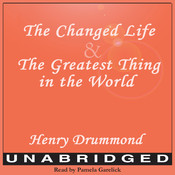 The Changed Life and The Greatest Thing in The World, by Henry Drummond
