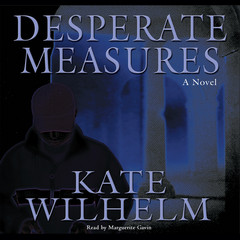 Desperate Measures Audiobook, by Kate Wilhelm