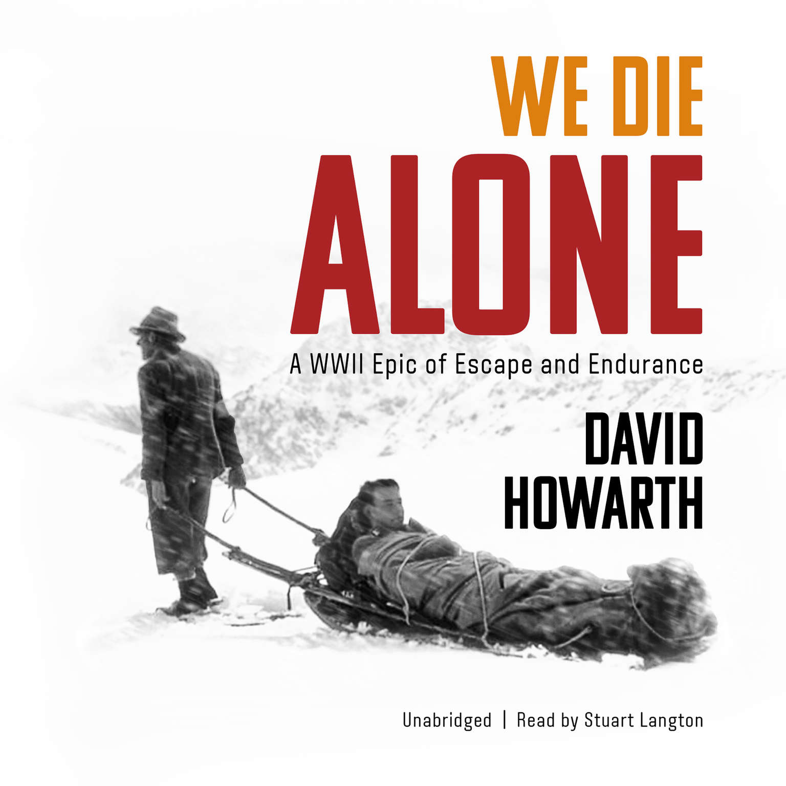 Printable We Die Alone: A WWII Epic of Escape and Endurance Audiobook Cover Art