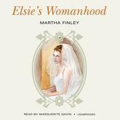 Elsie's Womanhood Audiobook, by Martha Finley