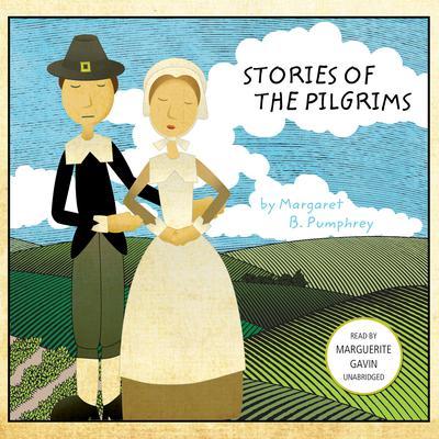 Stories of the Pilgrims Audiobook, by Margaret B. Pumphrey