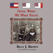 Once, When We Were Young, by Billy J. Brown