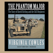 The Phantom Major: The Story of David Stirling and His Desert Command Audiobook, by Virginia Cowles