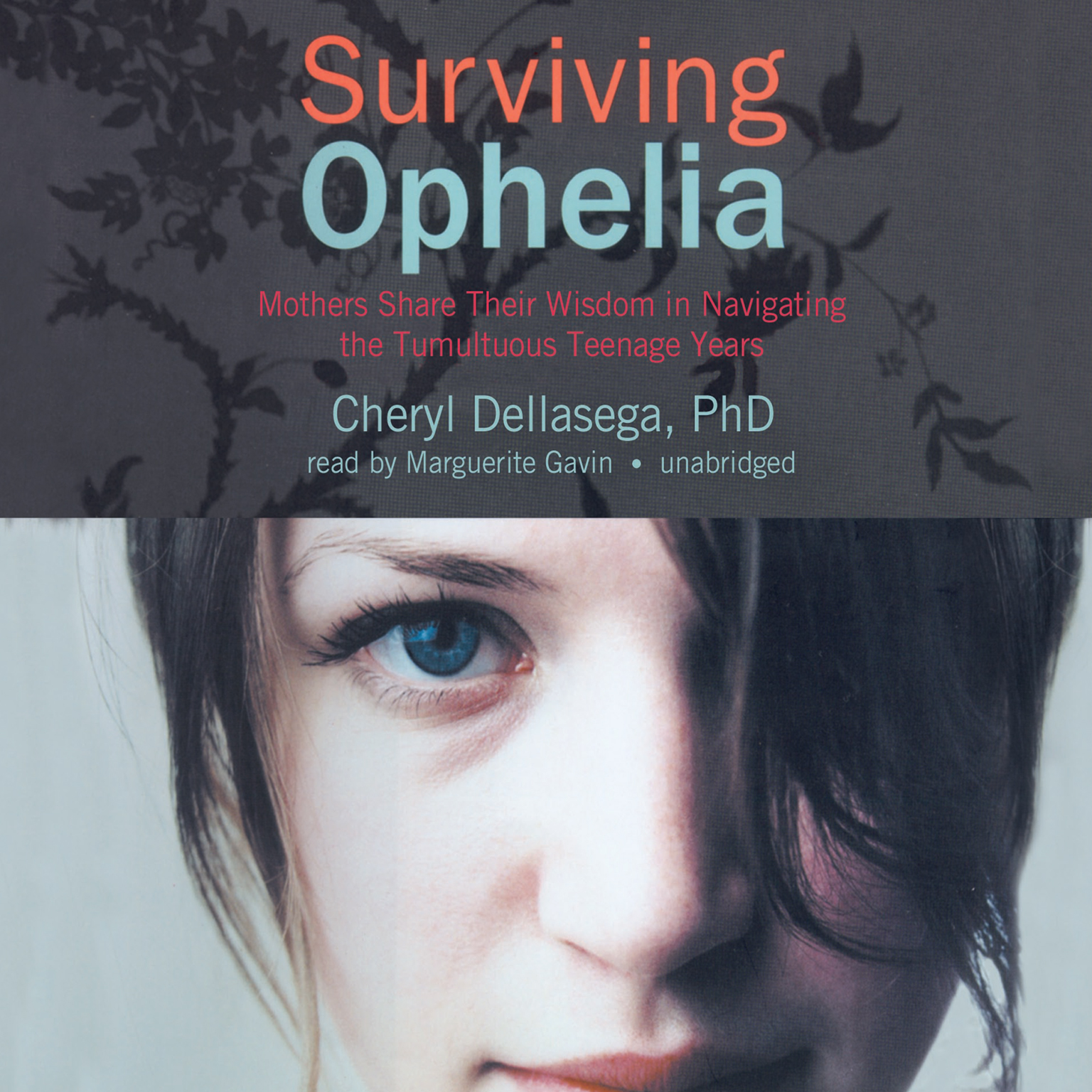 Printable Surviving Ophelia: Mothers Share Their Wisdom in Navigating the Tumultuous Teenage Years Audiobook Cover Art