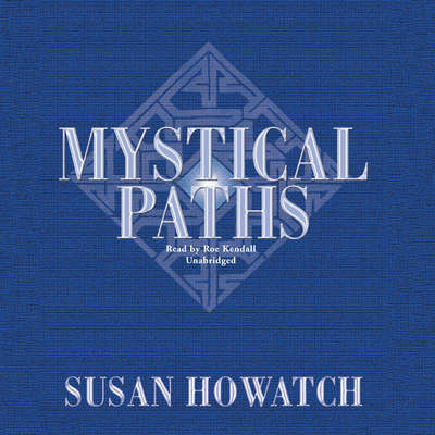 Mystical Paths Audiobook, by Susan Howatch
