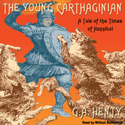 The Young Carthaginian: A Tale of the Times of Hannibal Audiobook, by G. A. Henty