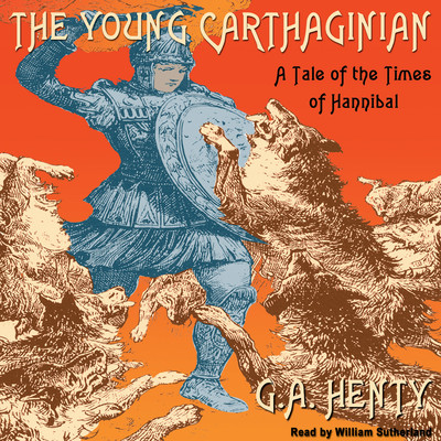 The Young Carthaginian: A Tale of the Times of Hannibal Audiobook, by