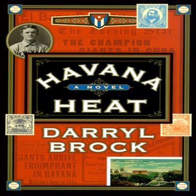 Havana Heat Audiobook, by Darryl Brock