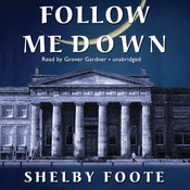 Follow Me Down Audiobook, by Shelby Foote