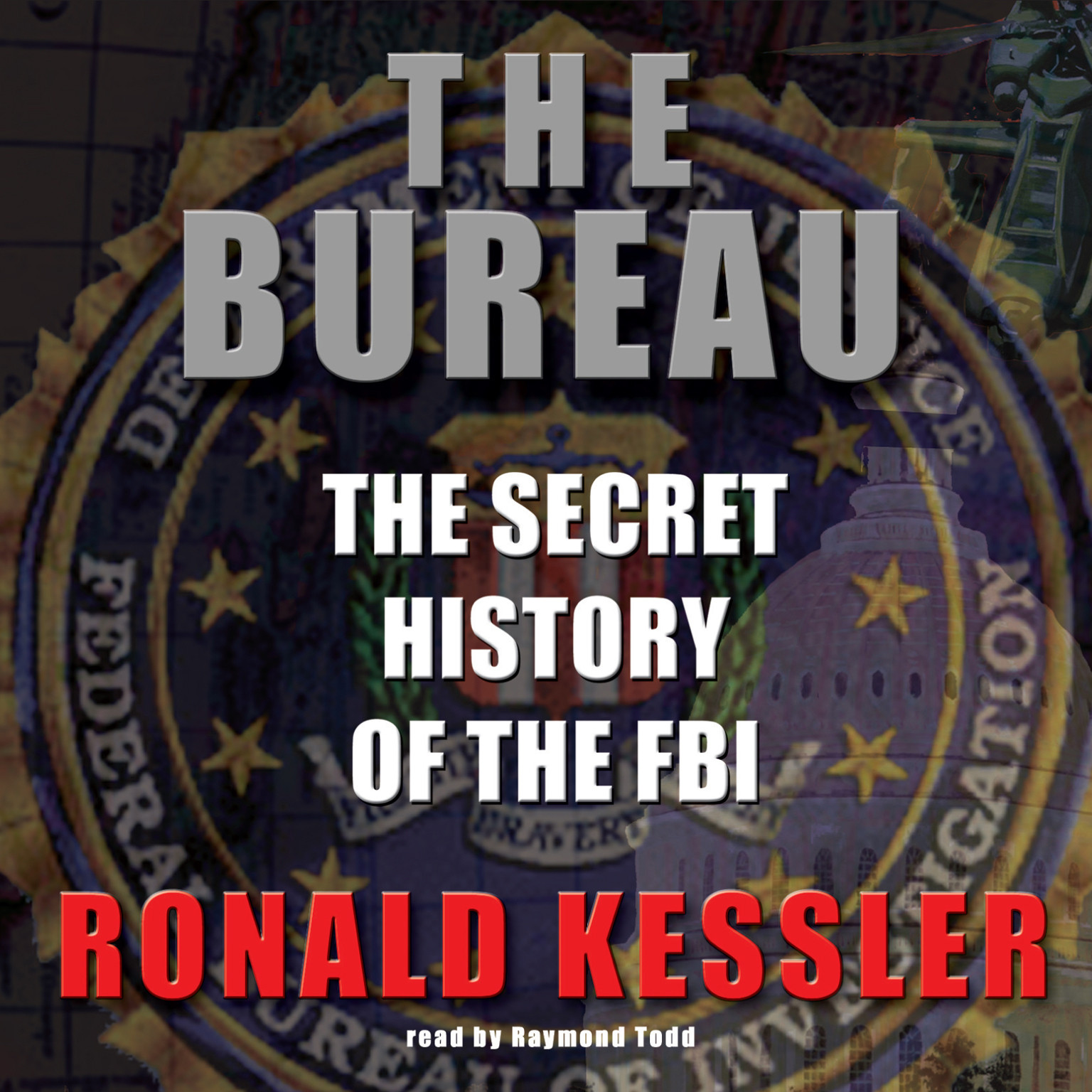 Printable The Bureau: The Secret History of the FBI Audiobook Cover Art