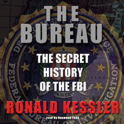 The Bureau: The Secret History of the FBI, by Ronald Kessler