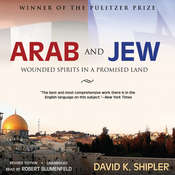 Arab and Jew: Wounded Spirits in a Promised Land Audiobook, by David K. Shipler