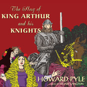 The Story of King Arthur and His Knights, by Howard Pyle