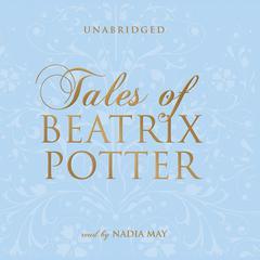 Tales of Beatrix Potter Audiobook, by Beatrix Potter