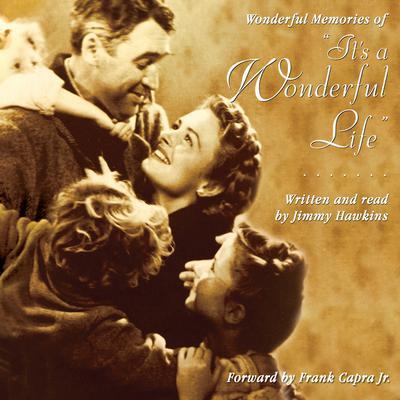 Wonderful Memories of It's a Wonderful Life Audiobook, by Jimmy Hawkins