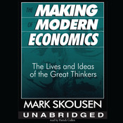 The Making of Modern Economics: The Lives and Ideas of the Great Thinkers, by Mark Skousen