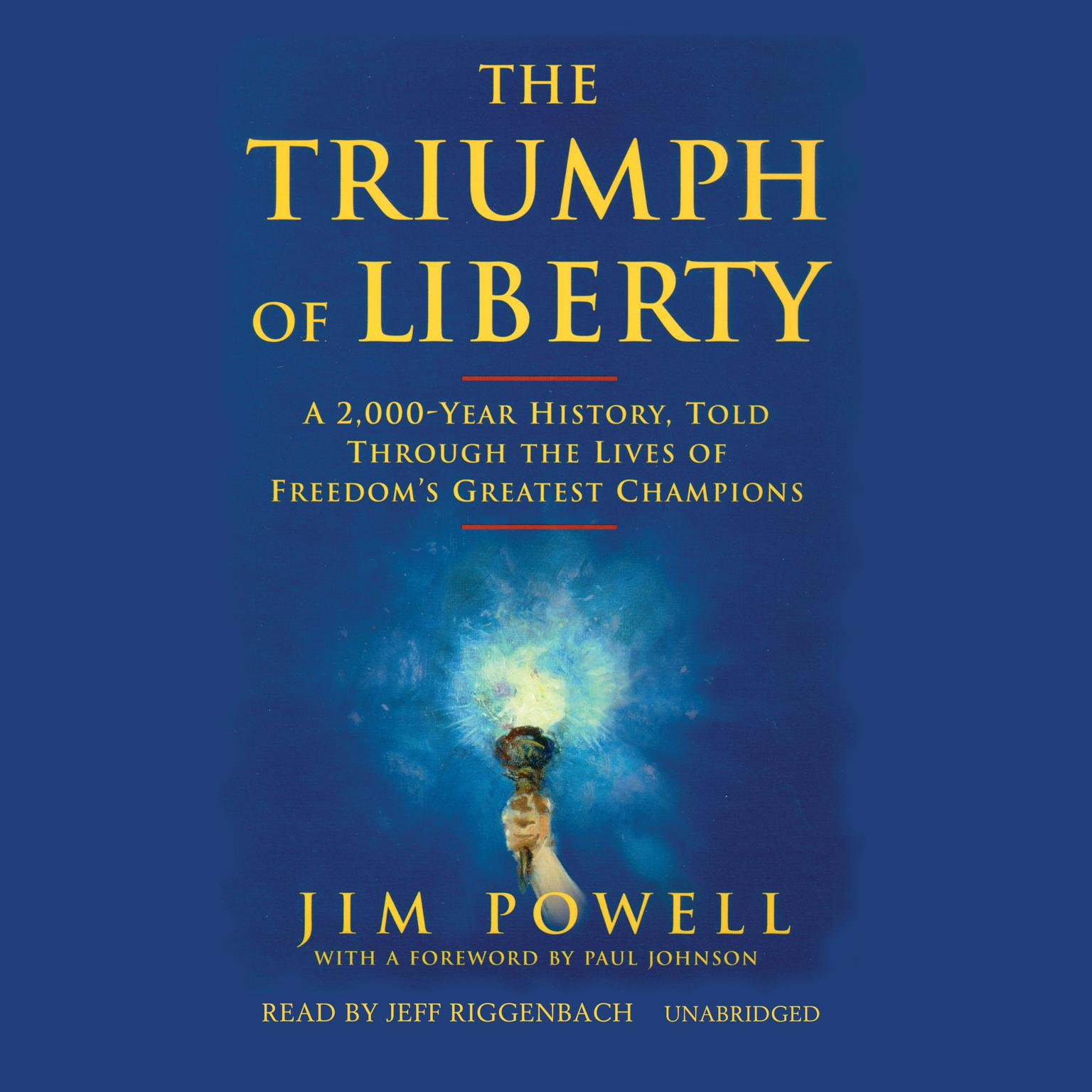Printable The Triumph of Liberty: A 2,000-Year History, Told through the Lives of Freedom's Greatest Champions Audiobook Cover Art