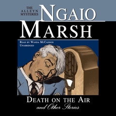 Death on the Air, and Other Stories Audiobook, by Ngaio Marsh