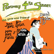 Positively 4th Street: The Lives and Times of Joan Baez, Bob Dylan, Mimi Baez Fariña, and Richard Fariña Audiobook, by David Hajdu