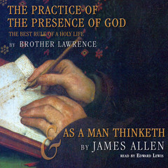 The Practice of the Presence of God and As a Man Thinketh Audiobook, by James Allen, Lawrence