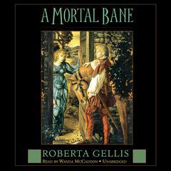 A Mortal Bane Audiobook, by Roberta Gellis