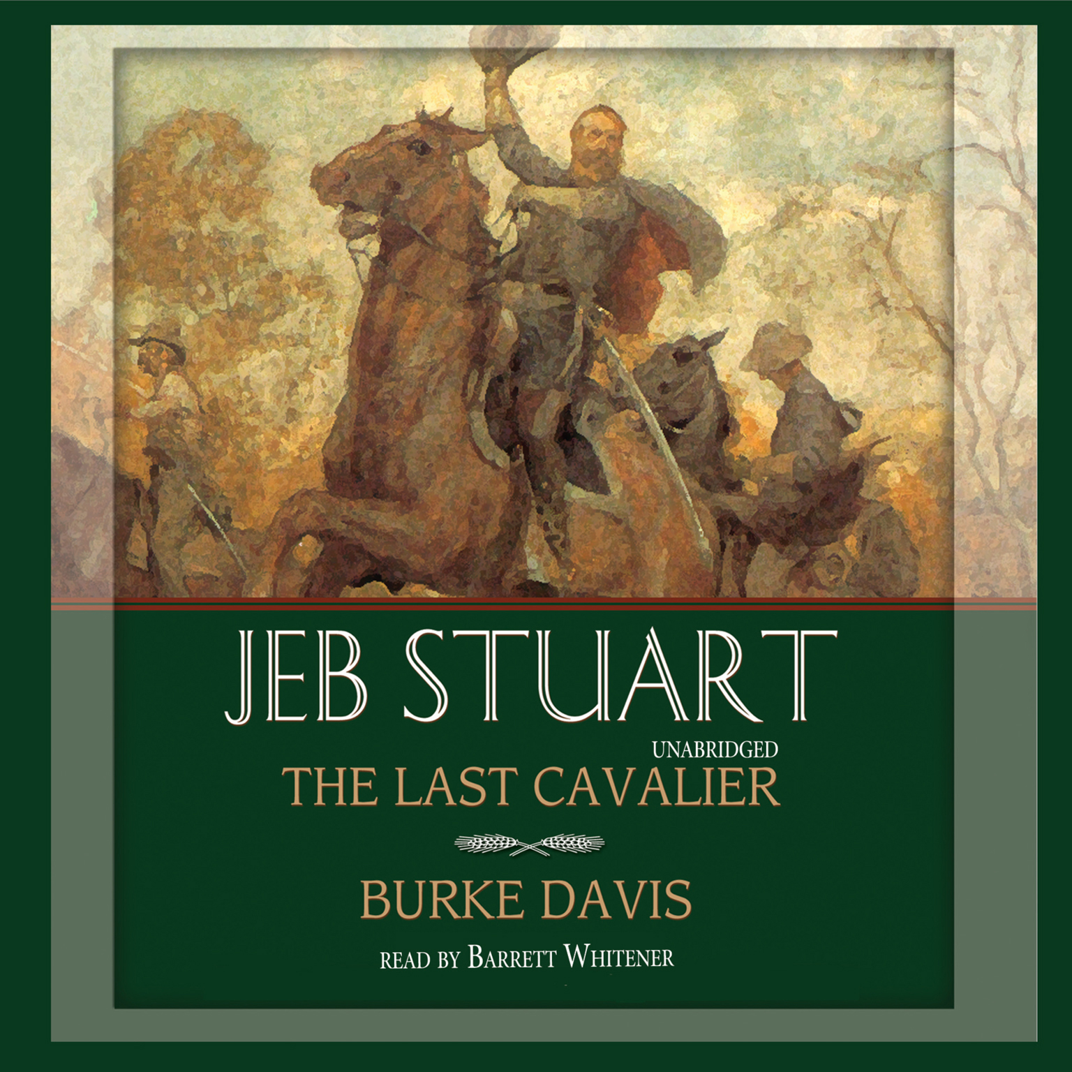 Printable Jeb Stuart: The Last Cavalier Audiobook Cover Art