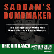 Saddam's Bombmaker: The Daring Escape of the Man Who Built Iraq's Secret Weapon Audiobook, by Khidir Hamza