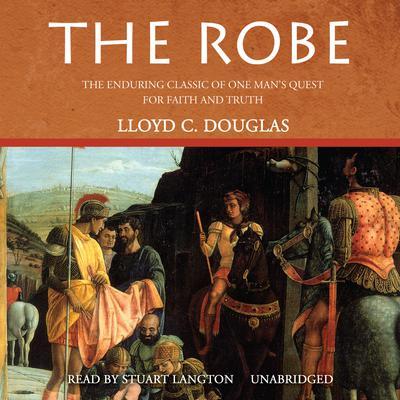 The Robe Audiobook, by Lloyd C. Douglas
