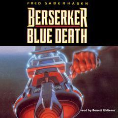 Berserker: Blue Death Audiobook, by Fred Saberhagen