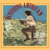 The Vanishing American, by Zane Grey
