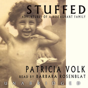 Stuffed: Adventures of a Restaurant Family Audiobook, by Patricia Volk