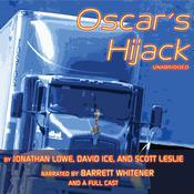 Oscar's Hijack Audiobook, by Jonathan Lowe, David Ice, Scott Leslie