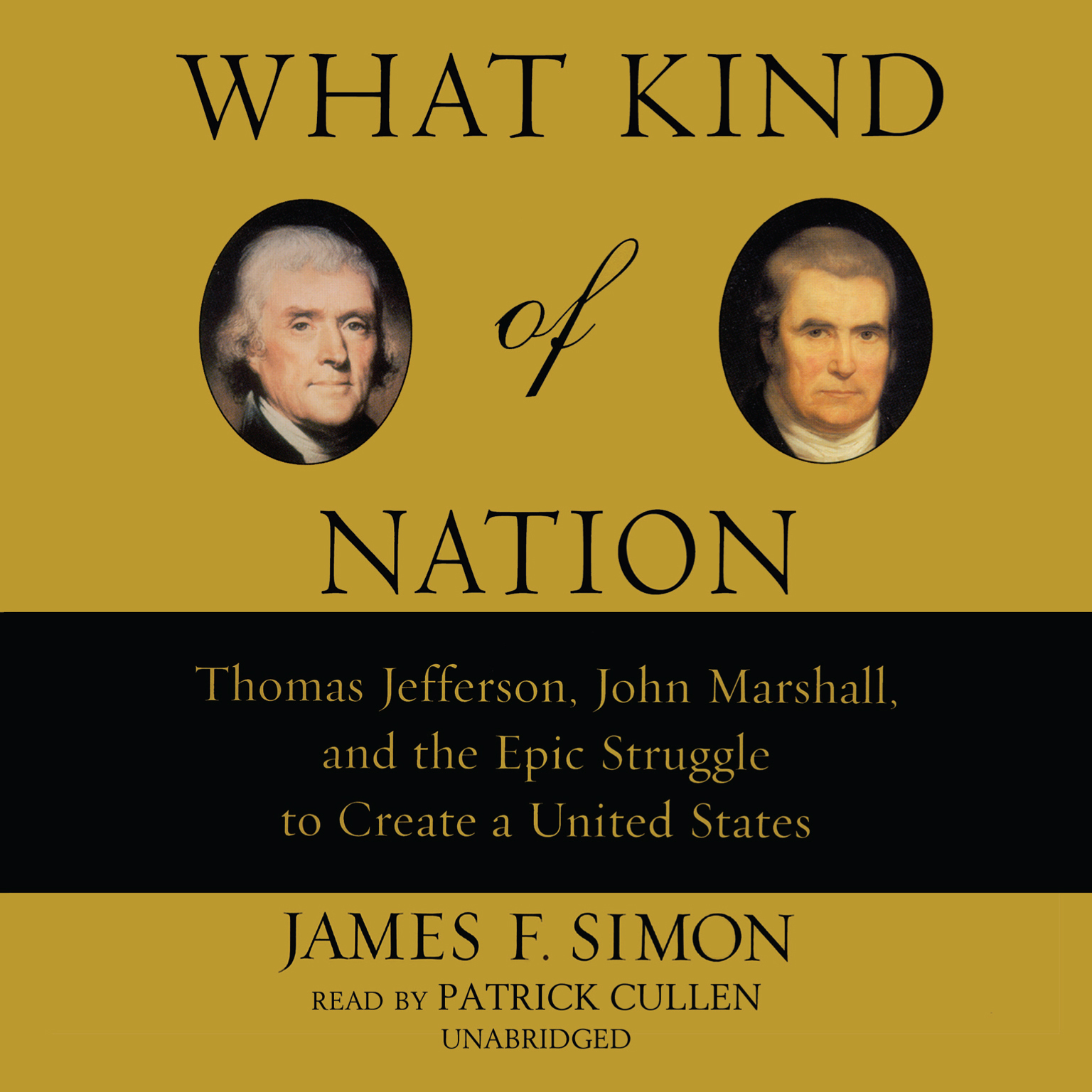 Printable What Kind of Nation: Thomas Jefferson, John Marshall, and the Epic Struggle to Create a United States Audiobook Cover Art