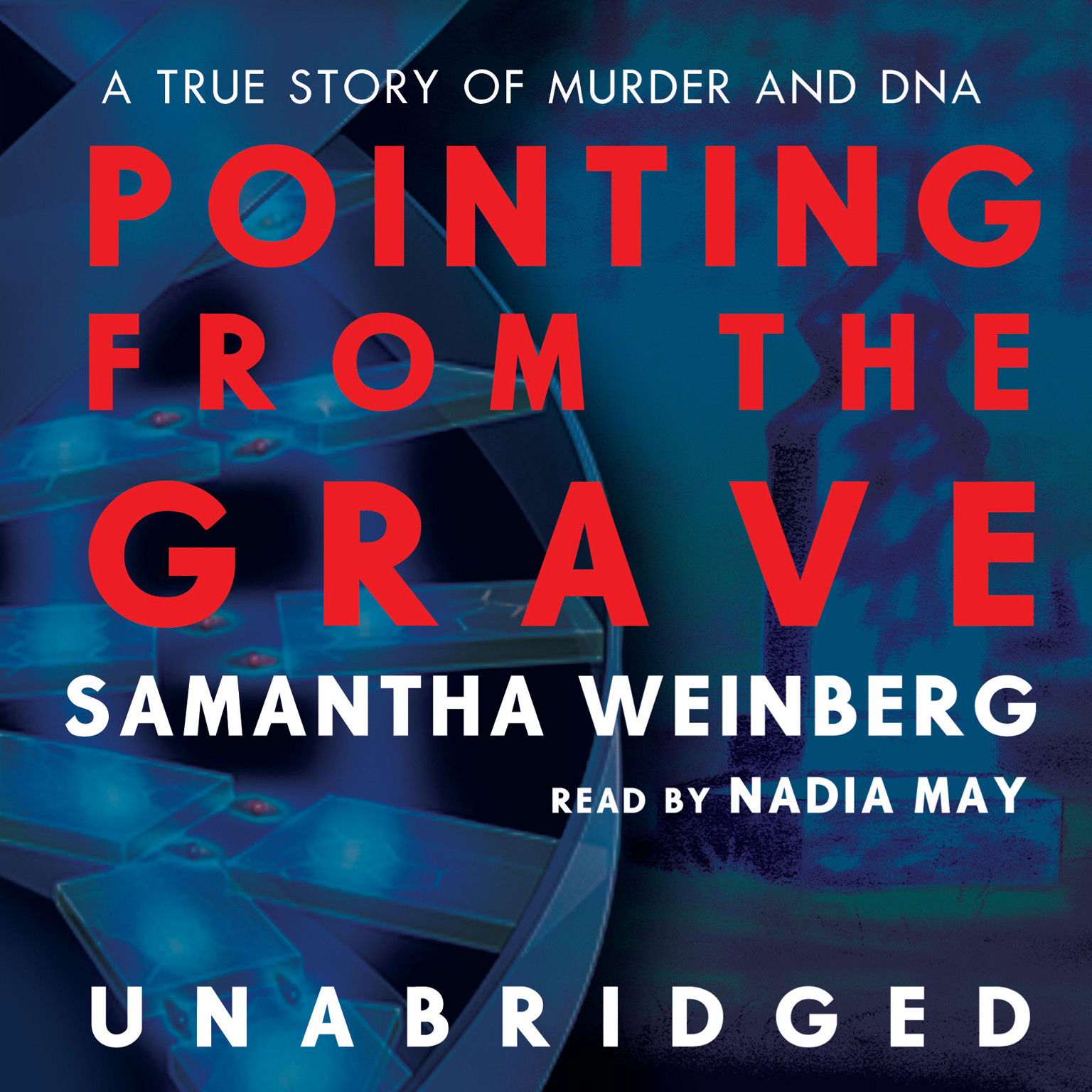 Printable Pointing from the Grave: A True Story of Murder and DNA Audiobook Cover Art