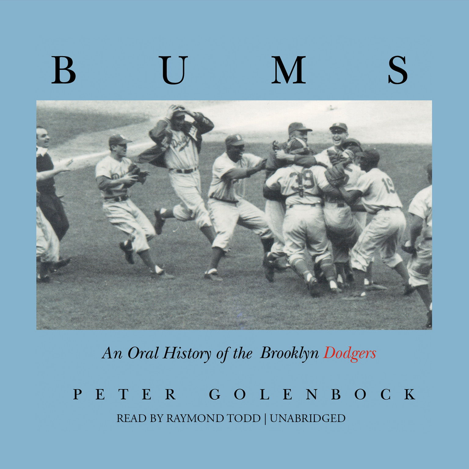 Printable Bums: An Oral History of the Brooklyn Dodgers Audiobook Cover Art
