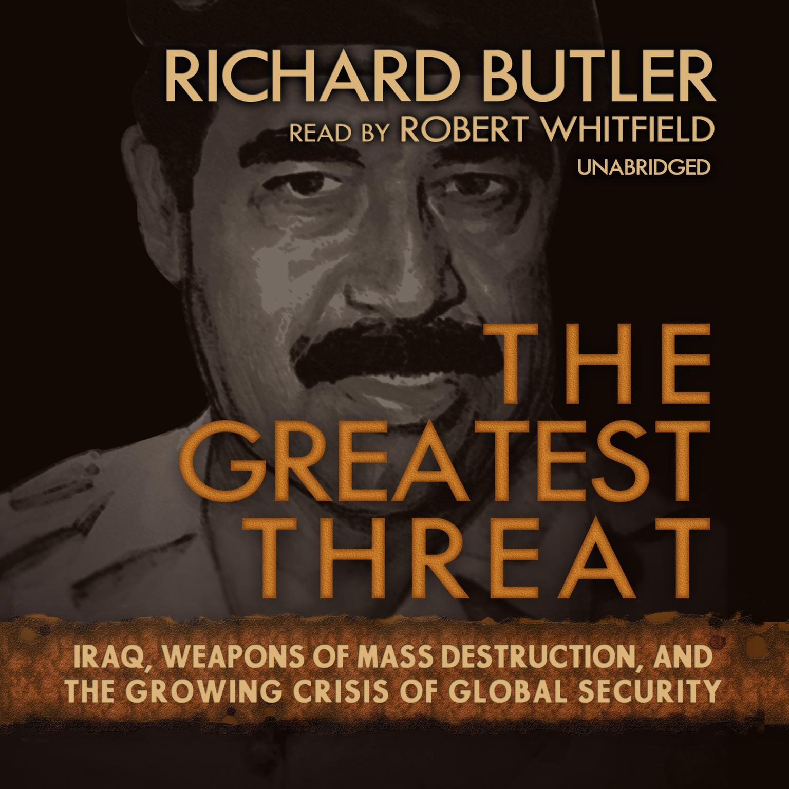Printable The Greatest Threat: Iraq, Weapons of Mass Destruction, and the Growing Crisis of Global Security Audiobook Cover Art