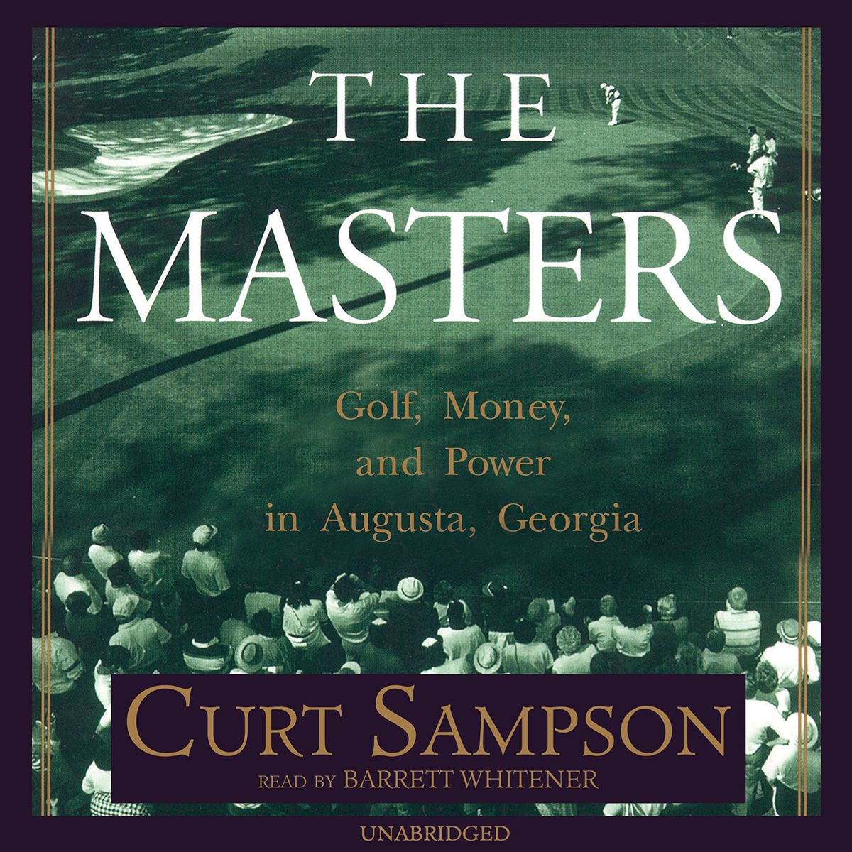 Printable The Masters: Golf, Money, and Power in Augusta, Georgia Audiobook Cover Art