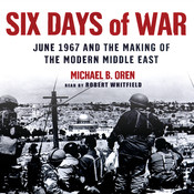 Six Days of War: June 1967 and the Making of the Modern Middle East Audiobook, by Michael B. Oren