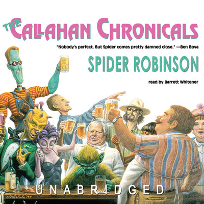 The Callahan Chronicals Audiobook, by Spider Robinson