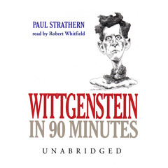 Wittgenstein in 90 Minutes Audiobook, by Paul Strathern