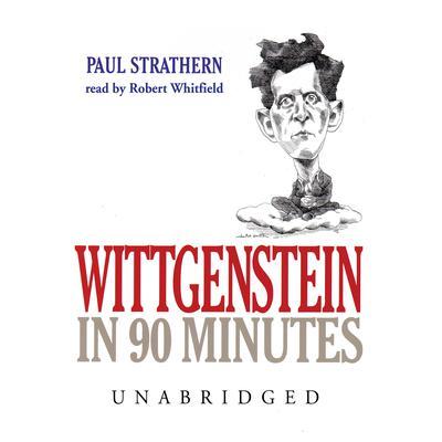 Wittgenstein in 90 Minutes Audiobook, by Paul Strathern