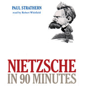 Nietzsche in 90 Minutes, by Paul Strathern