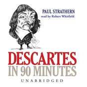 Descartes in 90 Minutes Audiobook, by Paul Strathern