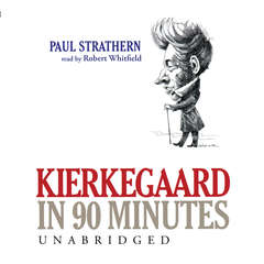 Kierkegaard in 90 Minutes Audiobook, by Paul Strathern