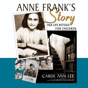 Anne Frank's Story: Her Life Retold for Children Audiobook, by Carol Ann Lee